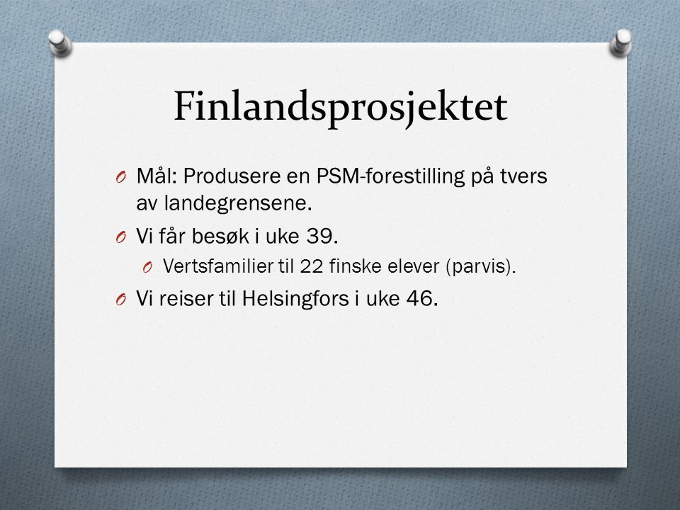 Finlandsprosjektet O Mål: Produsere en PSM-forestilling på tvers av landegrensene.