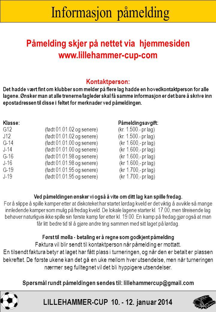 LILLEHAMMER-CUP 10. - 12. jan. 2014 Lillehammer-cups lagspillere
