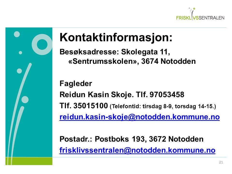 Kontaktinformasjon: Besøksadresse: Skolegata 11, «Sentrumsskolen», 3674 Notodden Fagleder Reidun Kasin Skoje.