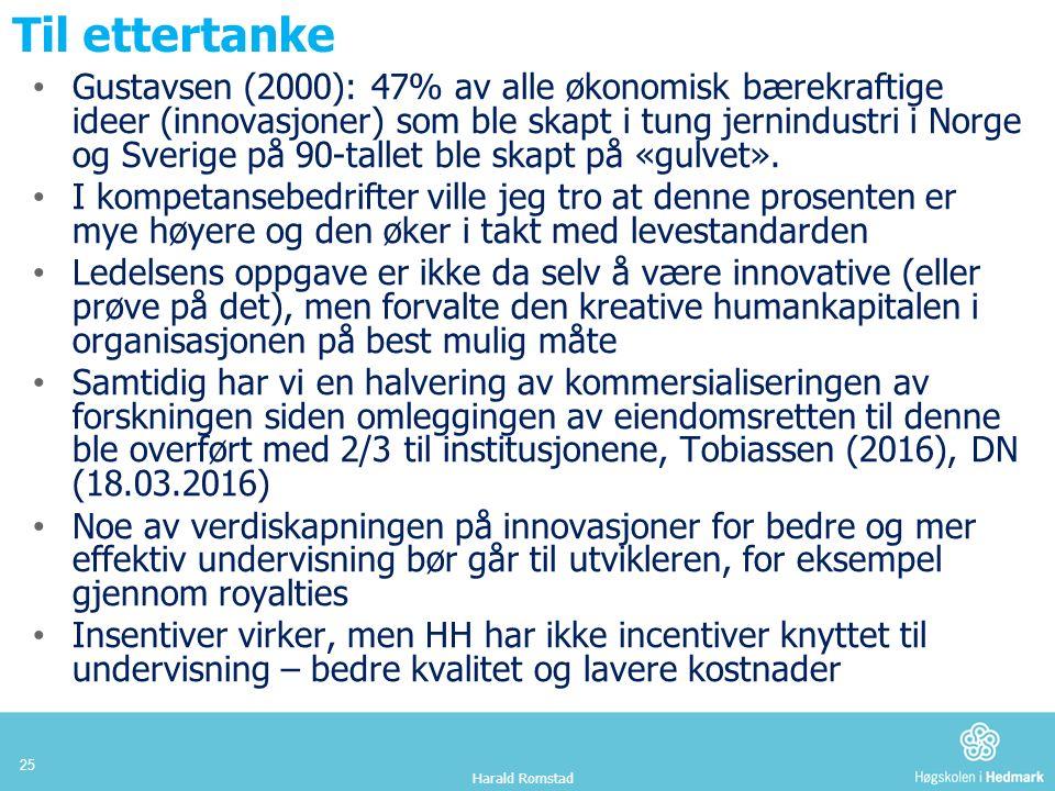 Til ettertanke Gustavsen (2000): 47% av alle økonomisk bærekraftige ideer (innovasjoner) som ble skapt i tung jernindustri i Norge og Sverige på 90-tallet ble skapt på «gulvet».