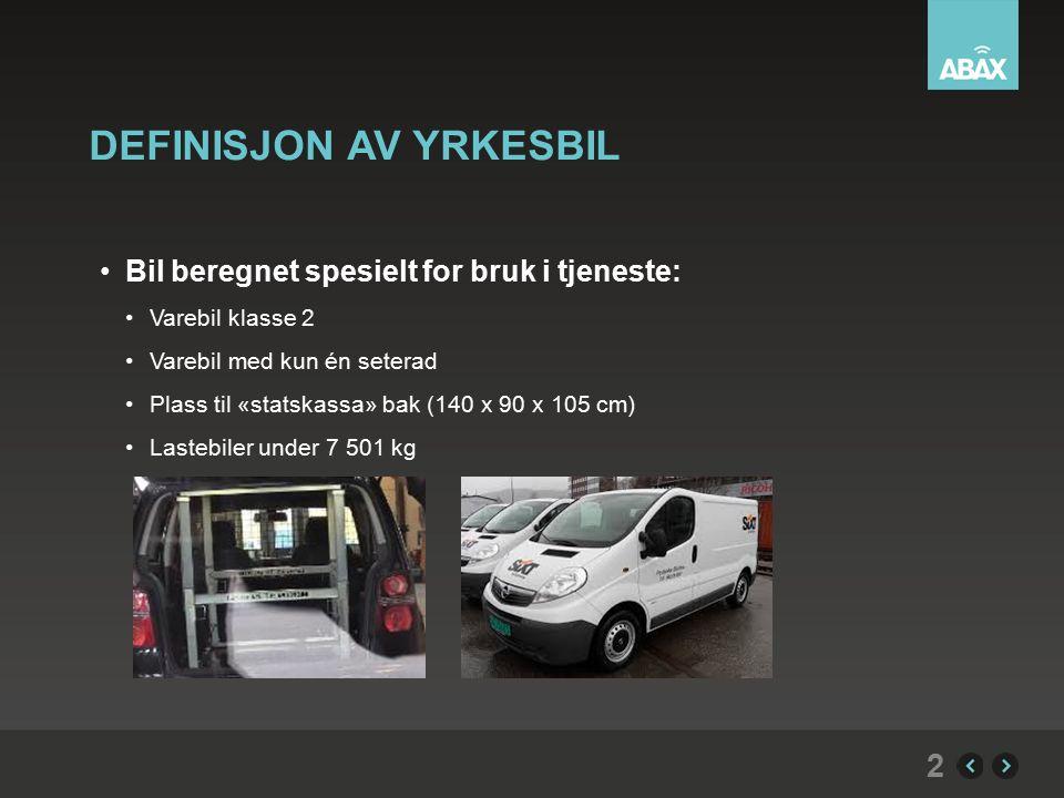 DEFINISJON AV YRKESBIL Bil beregnet spesielt for bruk i tjeneste: Varebil klasse 2 Varebil med kun én seterad Plass til «statskassa» bak (140 x 90 x 105 cm) Lastebiler under 7 501 kg 2