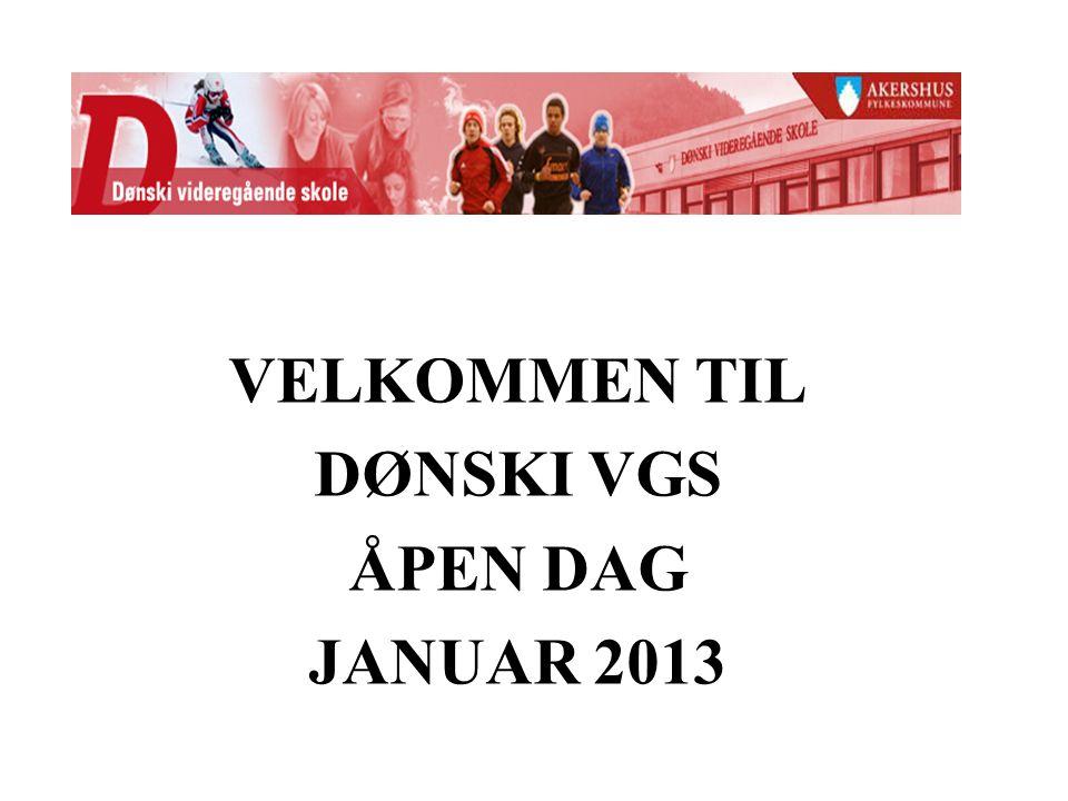 VELKOMMEN TIL DØNSKI VGS ÅPEN DAG JANUAR 2013