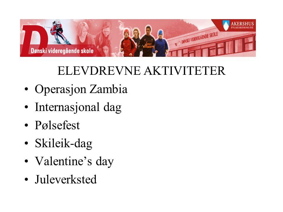 ELEVDREVNE AKTIVITETER Operasjon Zambia Internasjonal dag Pølsefest Skileik-dag Valentine's day Juleverksted