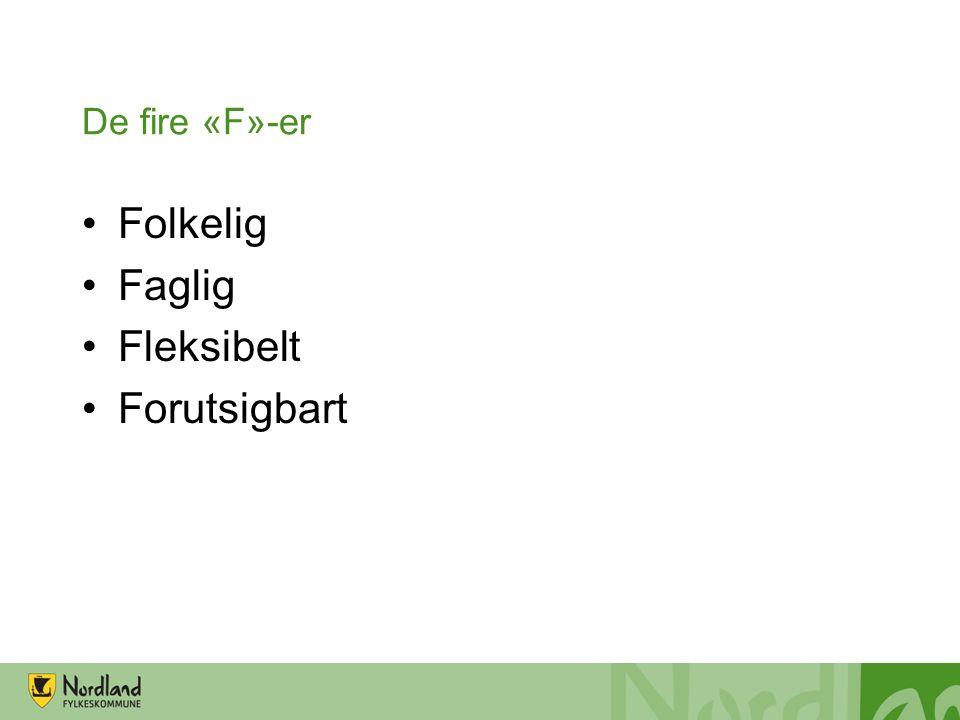 De fire «F»-er Folkelig Faglig Fleksibelt Forutsigbart