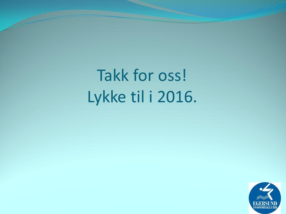 Takk for oss! Lykke til i 2016.