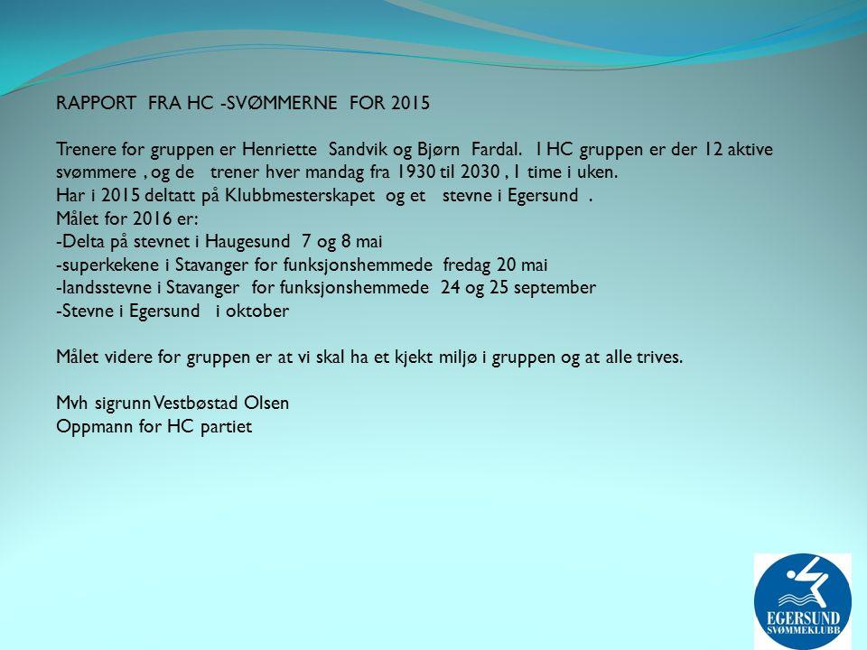 RAPPORT FRA HC -SVØMMERNE FOR 2015 Trenere for gruppen er Henriette Sandvik og Bjørn Fardal.
