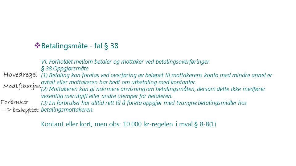  Betalingsmåte - fal § 38 VI.