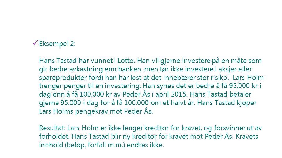 Eksempel 2: Hans Tastad har vunnet i Lotto. Han vil gjerne investere på en måte som gir bedre avkastning enn banken, men tør ikke investere i aksjer e