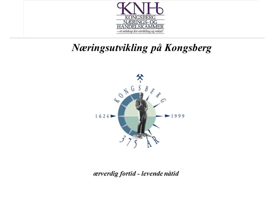 Næringsutvikling på Kongsberg ærverdig fortid - levende nåtid