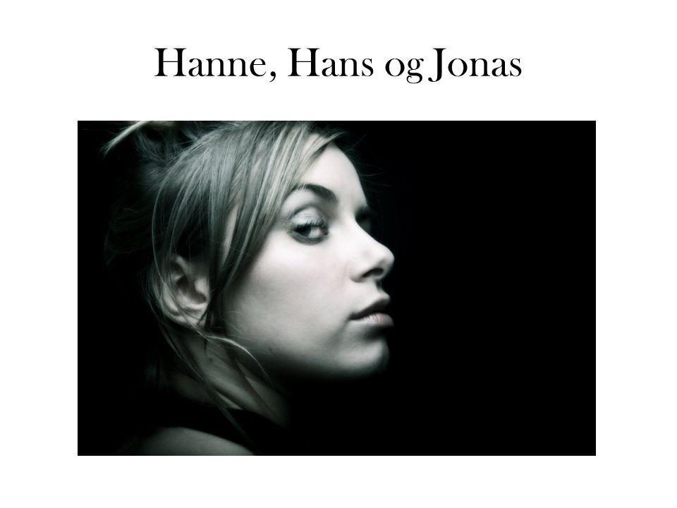 Hanne, Hans og Jonas