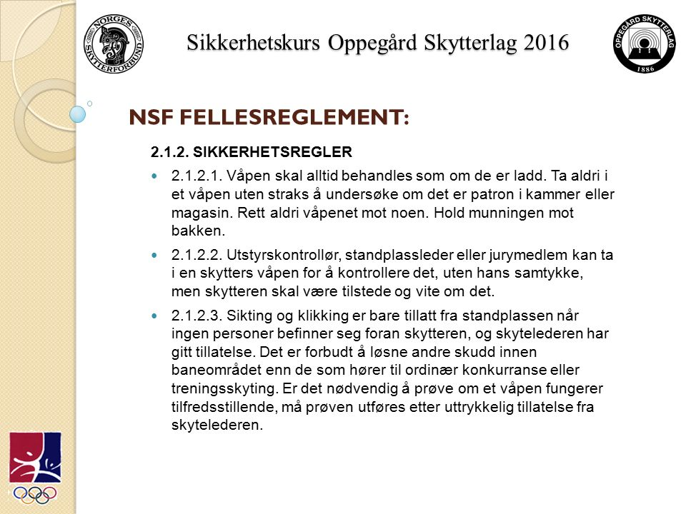 Sikkerhetskurs Oppegård Skytterlag 2016 NSF FELLESREGLEMENT: 2.1.2.