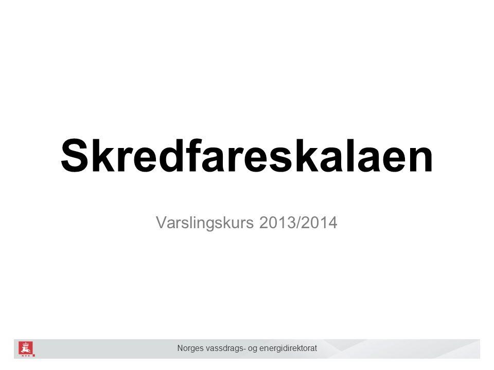 Norges vassdrags- og energidirektorat Skalaen er fastsatt av The European Avalanche Warning Services (EAWS): 10 års jubileum
