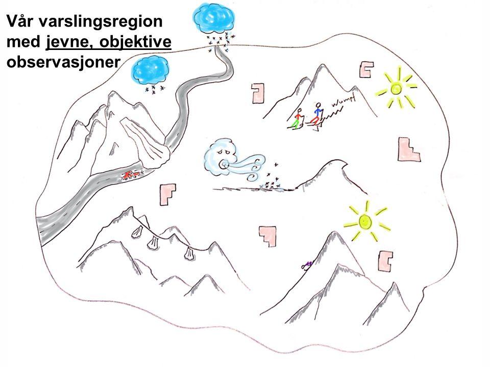 Norges vassdrags- og energidirektorat Vår varslingsregion med jevne, objektive observasjoner