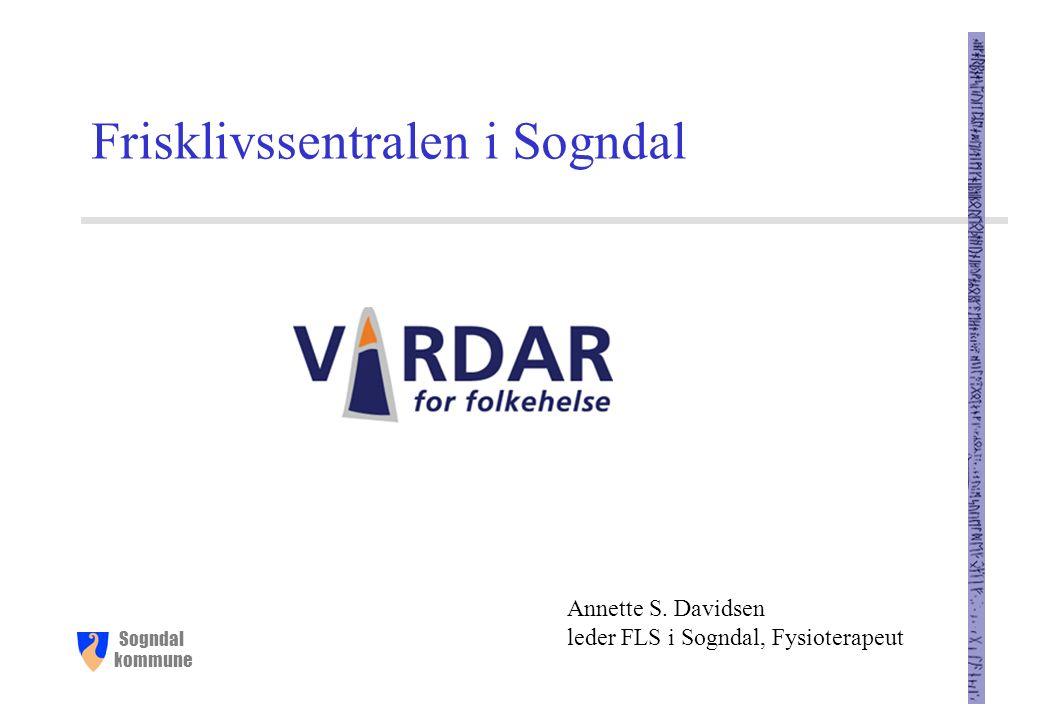 Sogndal kommune Frisklivssentral Def: Kommunale kompetansesentre for veiledning og oppfølging innenfor helseadferdsområdene fysisk aktivitet, kosthold og tobakk.