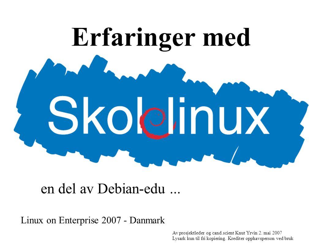 Erfaringer med Linux on Enterprise 2007 - Danmark Av prosjektleder og cand.scient Knut Yrvin 2.