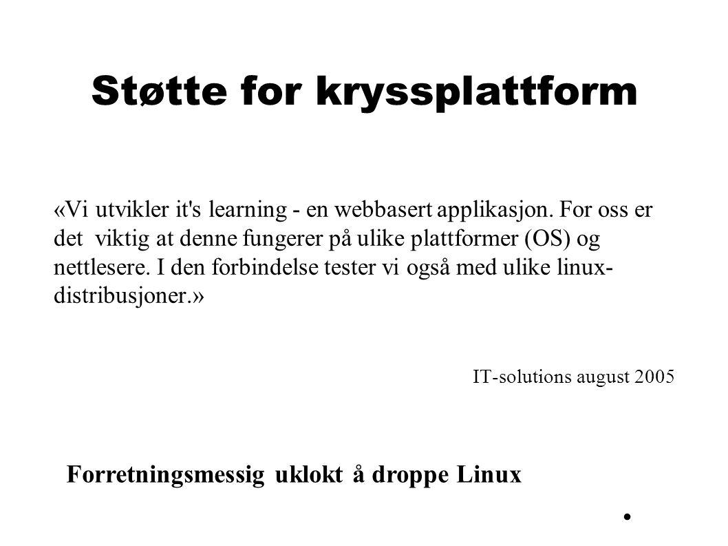 Støtte for kryssplattform «Vi utvikler it s learning - en webbasert applikasjon.