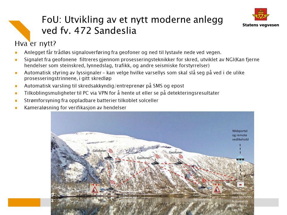 FoU: Utvikling av et nytt moderne anlegg ved fv. 472 Sandeslia Hva er nytt.
