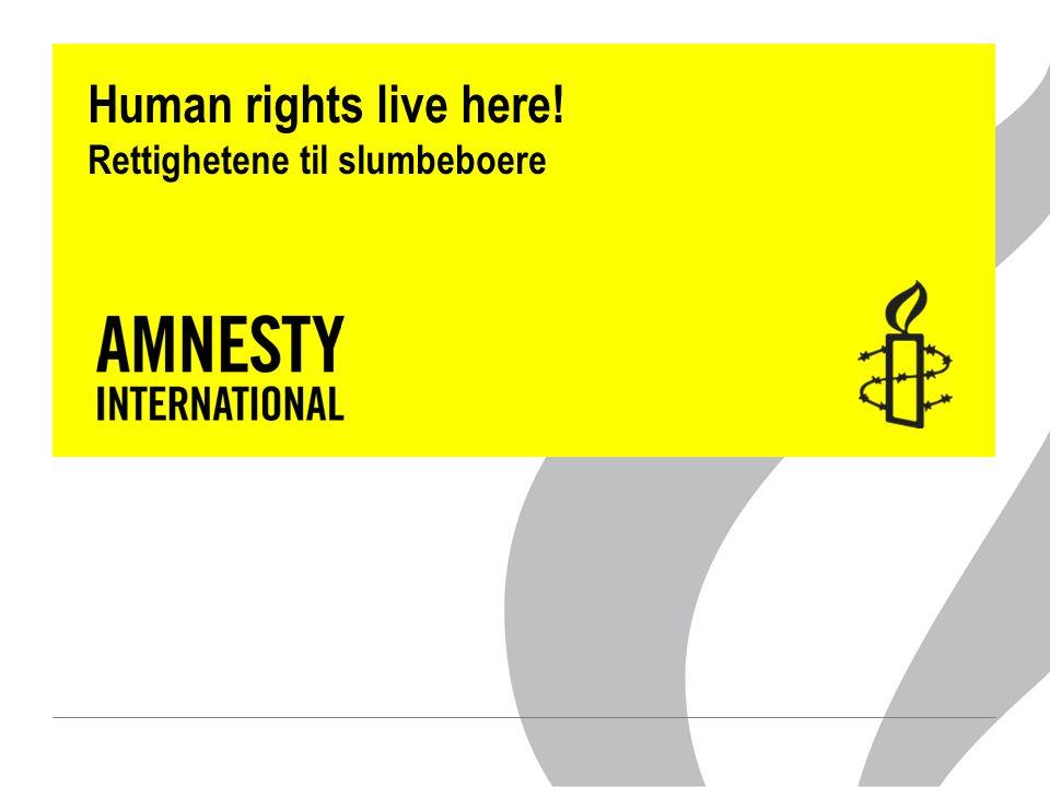 Human rights live here! Rettighetene til slumbeboere