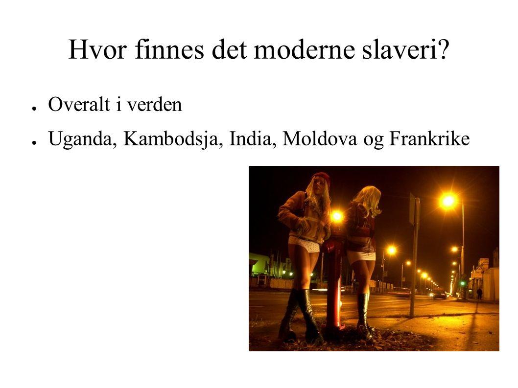 Hvor finnes det moderne slaveri.
