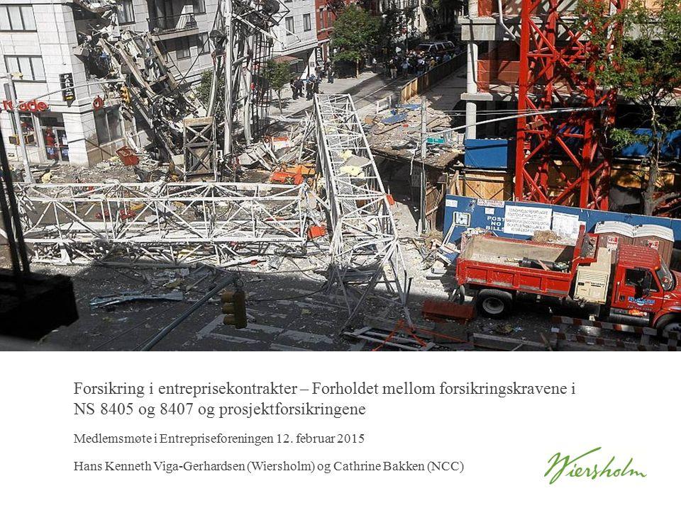 Forsikring i entreprisekontrakter – Forholdet mellom forsikringskravene i NS 8405 og 8407 og prosjektforsikringene Medlemsmøte i Entrepriseforeningen 12.