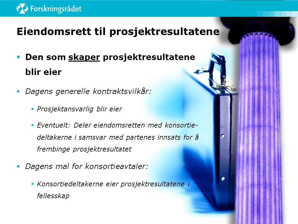 Eiendomsrett til prosjektresultatene  Den som skaper prosjektresultatene blir eier  Dagens generelle kontraktsvilkår:  Prosjektansvarlig blir eier