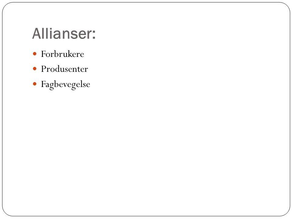 Allianser: Forbrukere Produsenter Fagbevegelse
