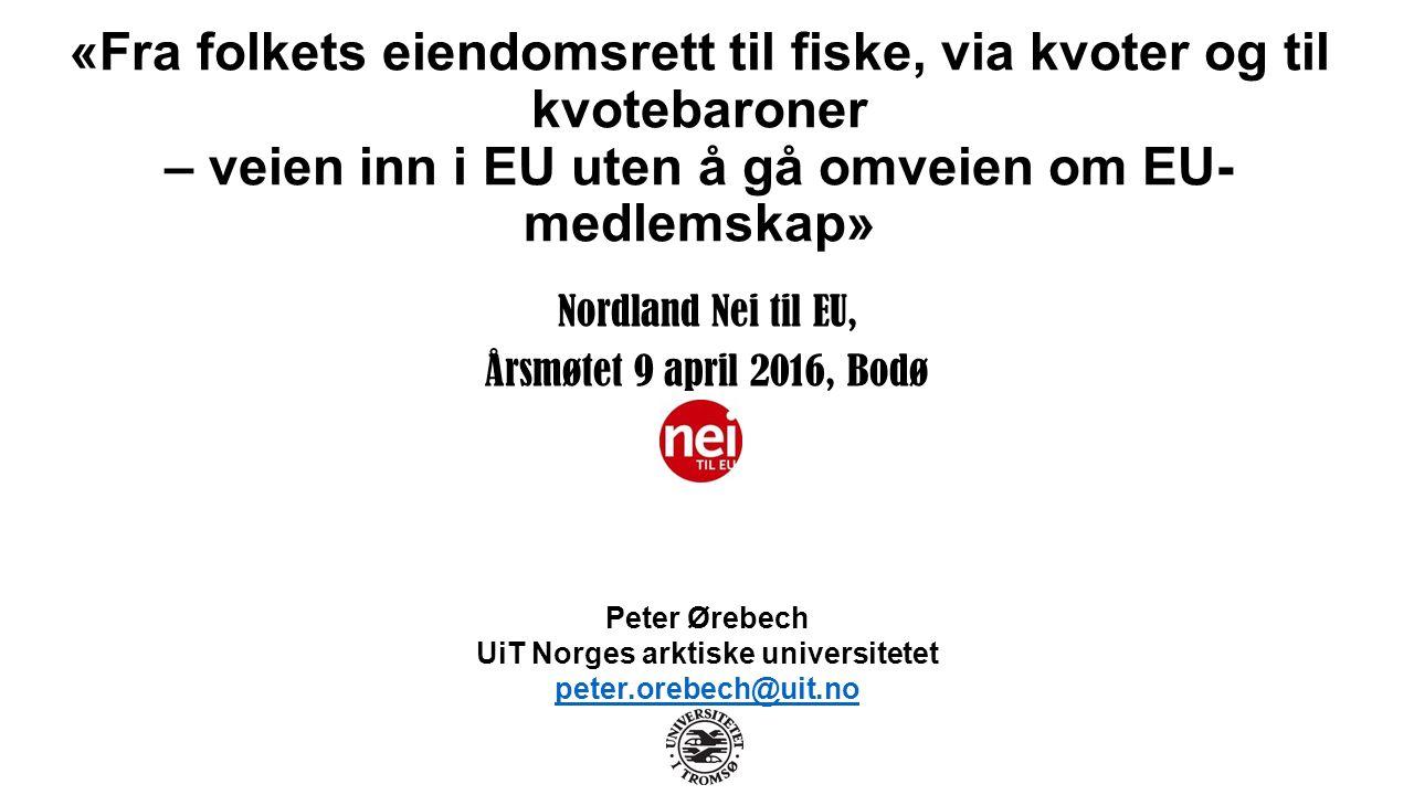 Rettslig vern (8): Norsk rett før EØS: Deltakerretten (1) Lov om regulering av deltagelsen i fisket av 16.