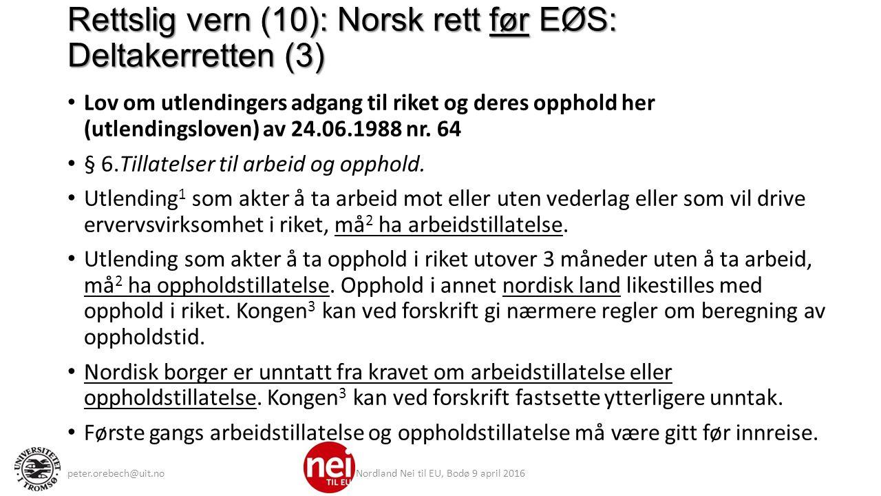 Rettslig vern (10): Norsk rett før EØS: Deltakerretten (3) Lov om utlendingers adgang til riket og deres opphold her (utlendingsloven) av 24.06.1988 nr.