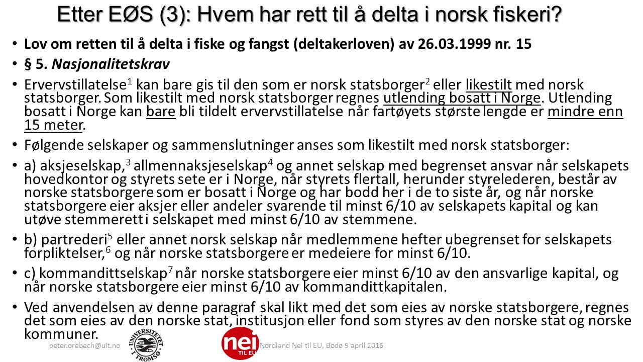 Etter EØS (3): Hvem har rett til å delta i norsk fiskeri.