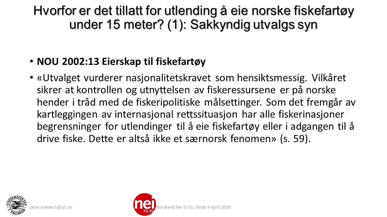 Rettslig vern (9): Norsk rett før EØS: Deltakerretten (2) Lov om Norges fiskerigrense og om forbud mot at utlendinger driver fiske m.v.