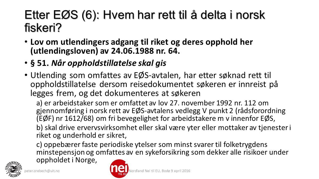 Etter EØS (6): Hvem har rett til å delta i norsk fiskeri.