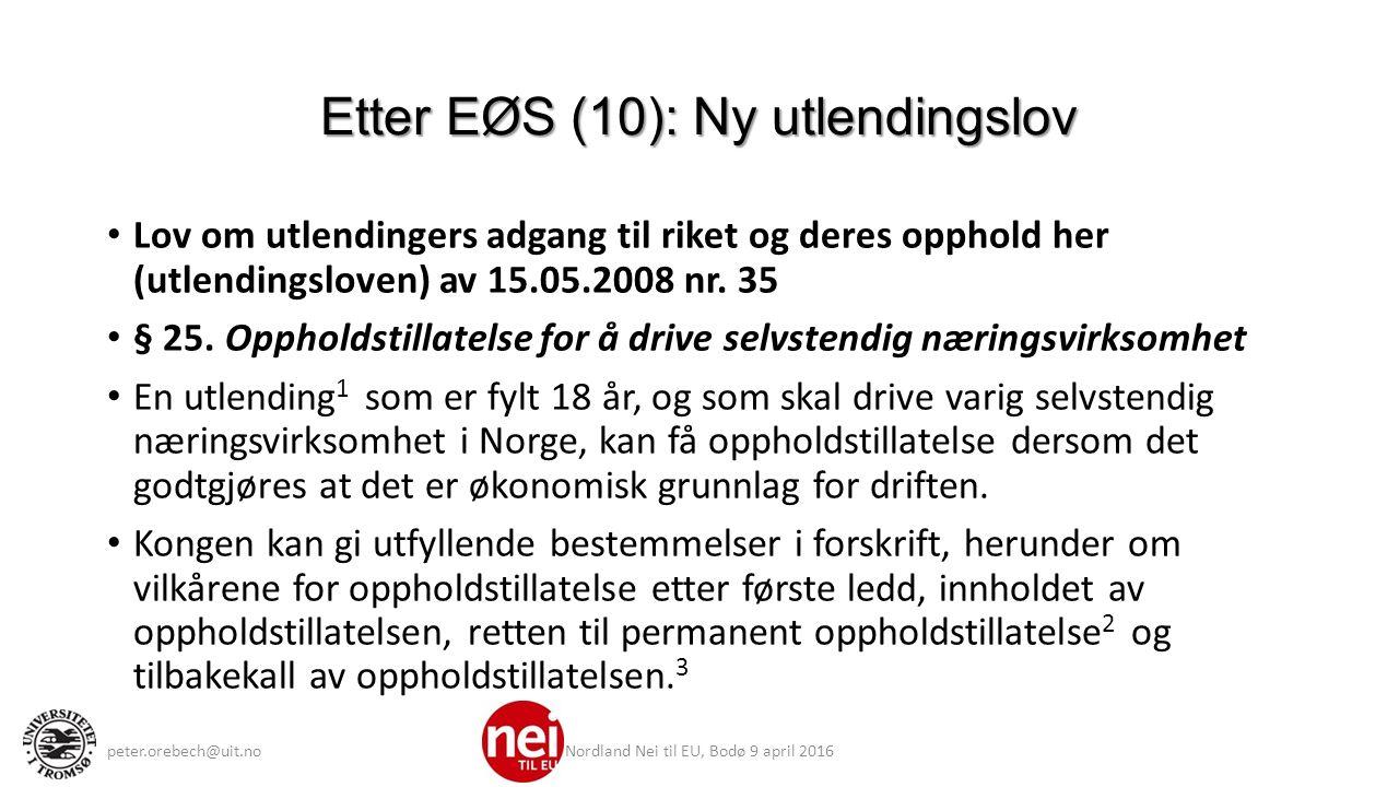 Etter EØS (10): Ny utlendingslov Lov om utlendingers adgang til riket og deres opphold her (utlendingsloven) av 15.05.2008 nr.