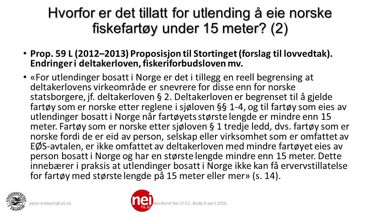 Hvorfor er det tillatt for utlending å eie norske fiskefartøy under 15 meter.