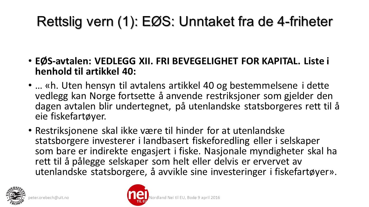 Rettslig vern (1): EØS: Unntaket fra de 4-friheter EØS-avtalen: VEDLEGG XII.
