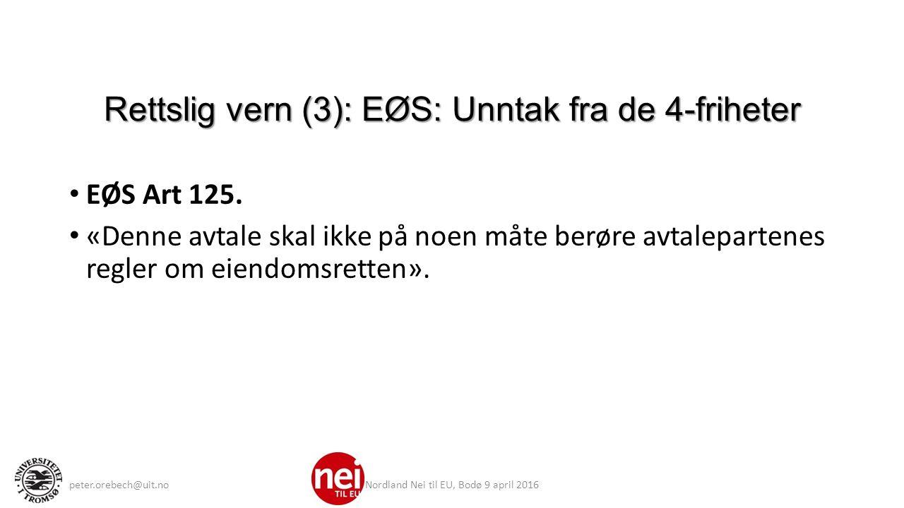 Rettslig vern (3): EØS: Unntak fra de 4-friheter EØS Art 125.
