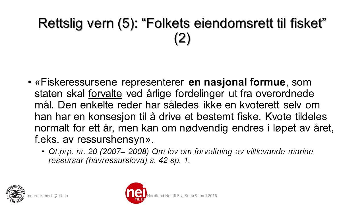 Rettslig vern (5): Folkets eiendomsrett til fisket (2) «Fiskeressursene representerer en nasjonal formue, som staten skal forvalte ved årlige fordelinger ut fra overordnede mål.