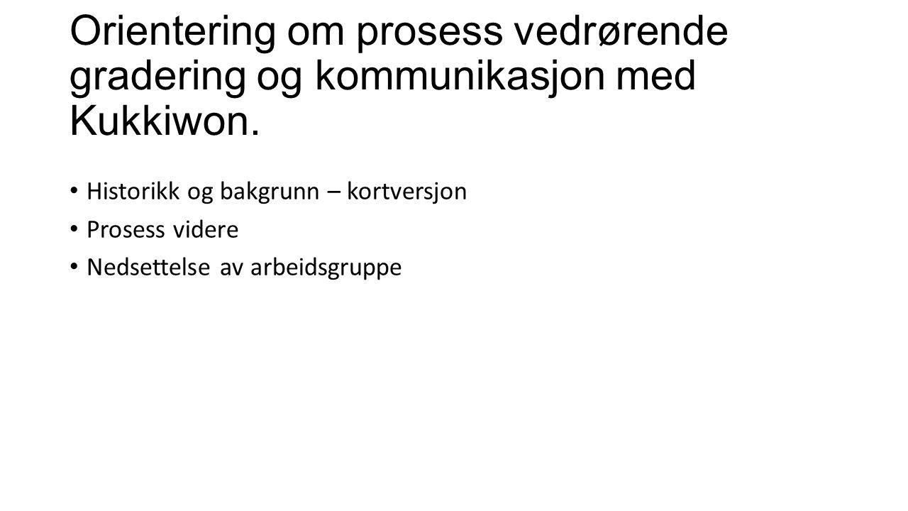 Orientering om prosess vedrørende gradering og kommunikasjon med Kukkiwon.