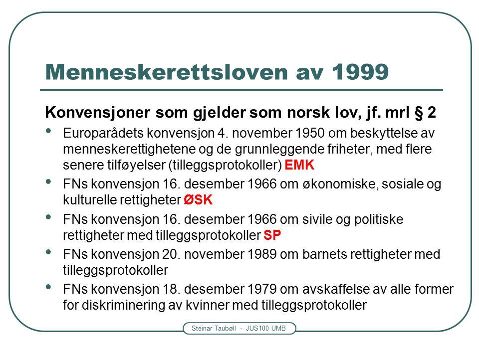 Steinar Taubøll - JUS100 UMB Menneskerettsloven av 1999 Konvensjoner som gjelder som norsk lov, jf.