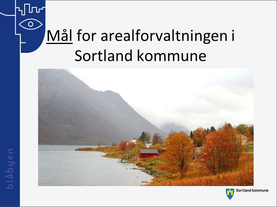 Mål for arealforvaltningen i Sortland kommune