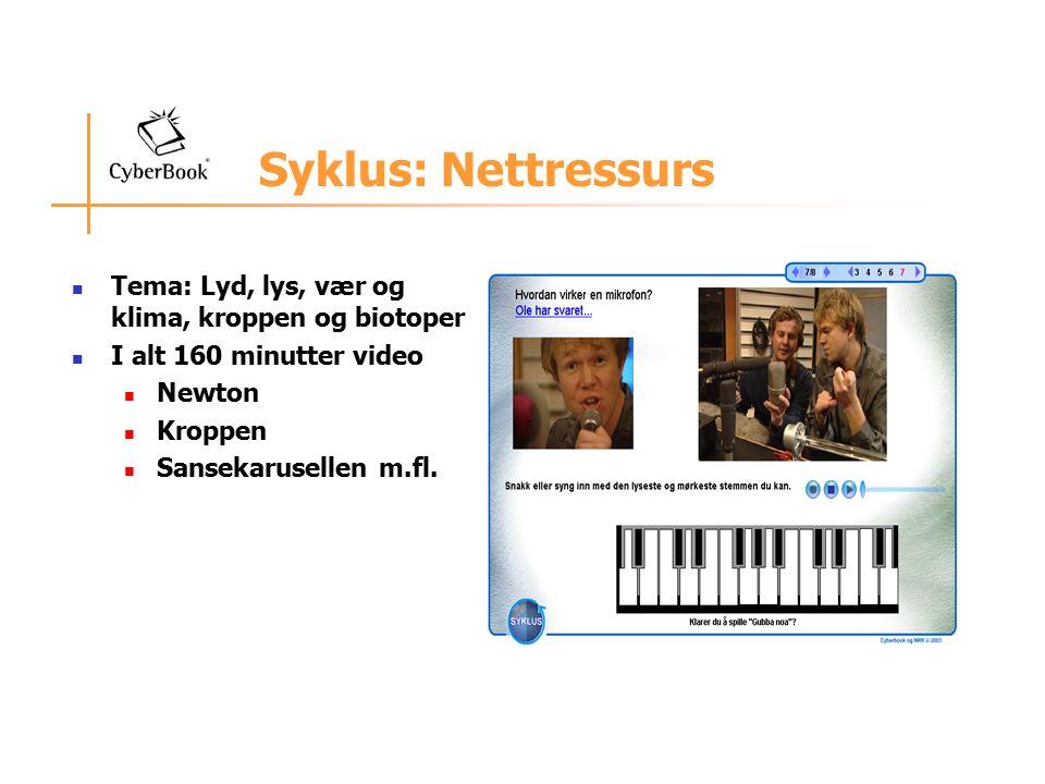 Syklus: Nettressurs Tema: Lyd, lys, vær og klima, kroppen og biotoper I alt 160 minutter video Newton Kroppen Sansekarusellen m.fl.