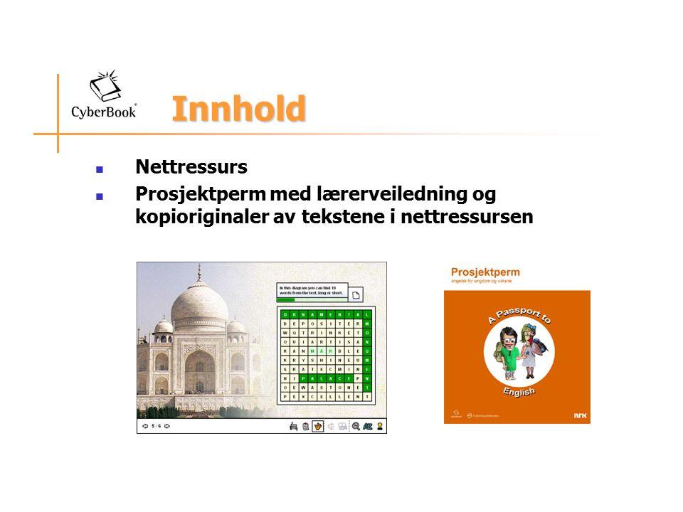 Innhold Innhold Nettressurs Prosjektperm med lærerveiledning og kopioriginaler av tekstene i nettressursen