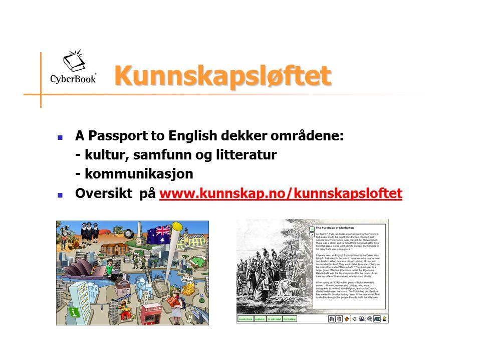 Kunnskapsløftet A Passport to English dekker områdene: - kultur, samfunn og litteratur - kommunikasjon Oversikt på www.kunnskap.no/kunnskapsloftetwww.kunnskap.no/kunnskapsloftet