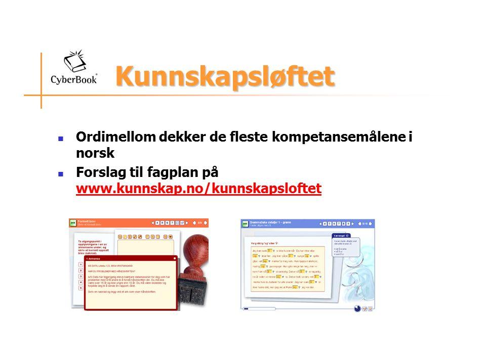 Kunnskapsløftet Ordimellom dekker de fleste kompetansemålene i norsk Forslag til fagplan på www.kunnskap.no/kunnskapsloftet www.kunnskap.no/kunnskapsloftet