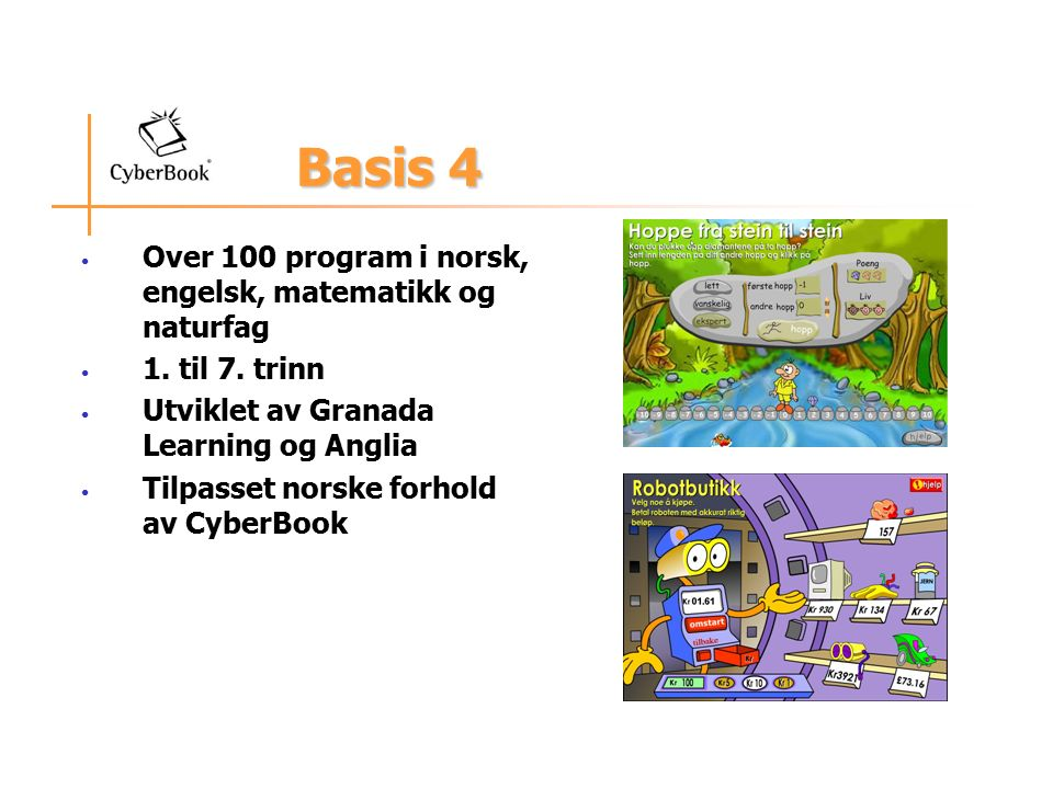 Basis 4 Basis 4 Over 100 program i norsk, engelsk, matematikk og naturfag 1.