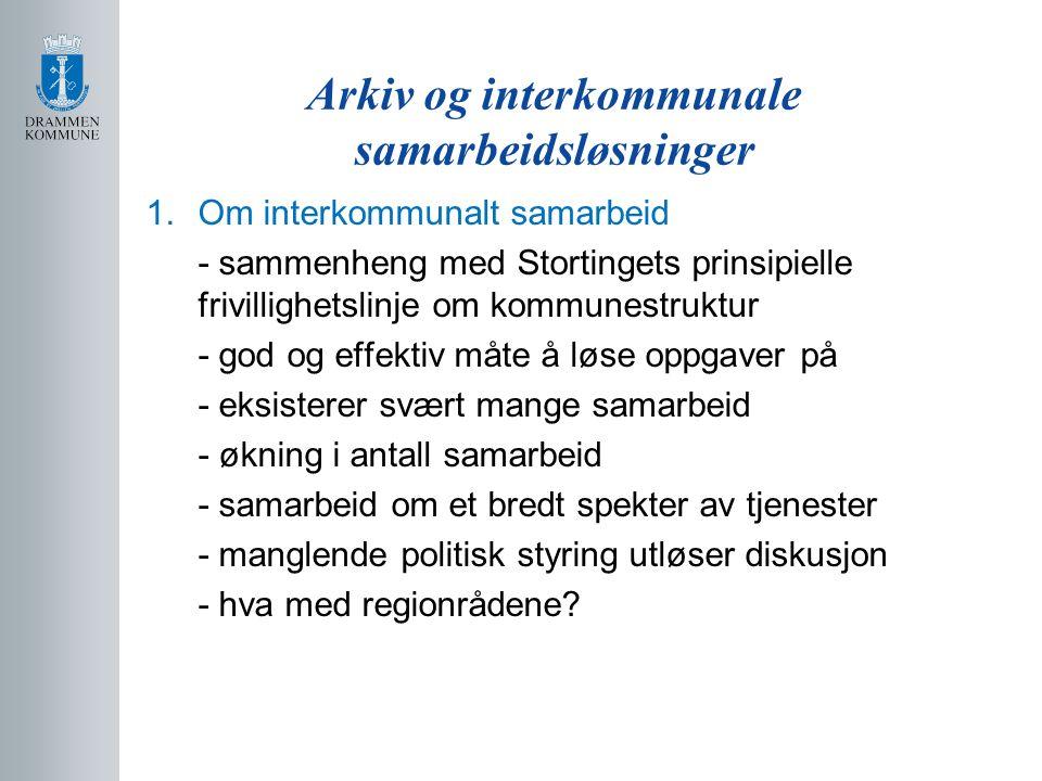 Arkiv og interkommunale samarbeidsløsninger 1.Om interkommunalt samarbeid, forts.