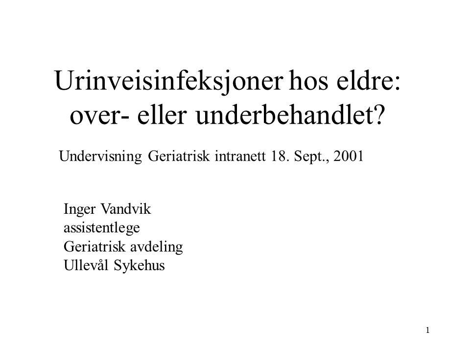 1 Urinveisinfeksjoner hos eldre: over- eller underbehandlet.