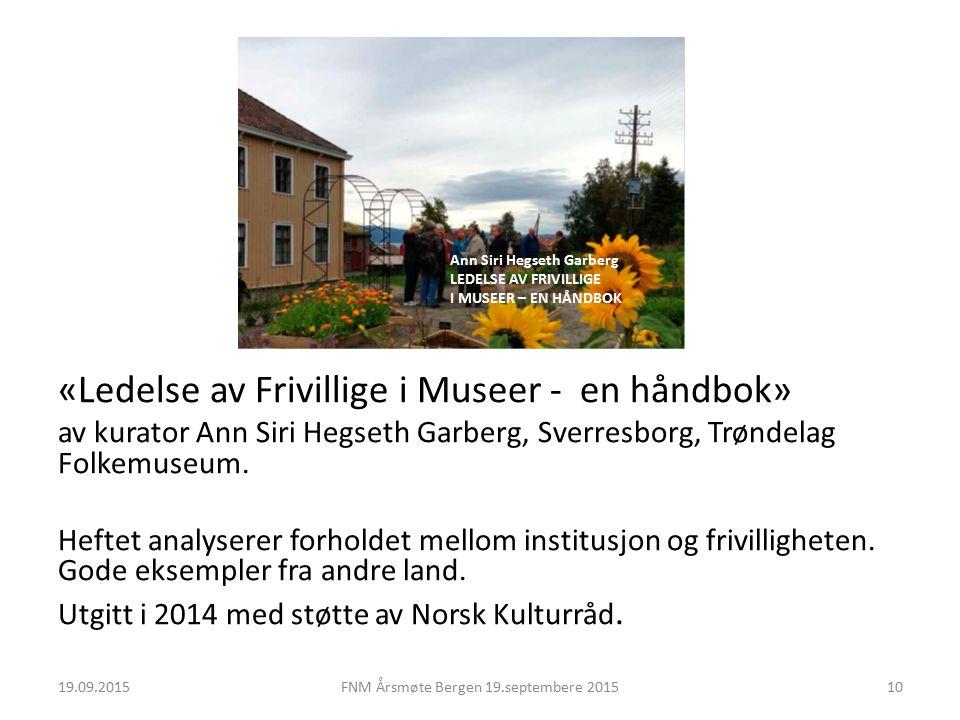 «Ledelse av Frivillige i Museer - en håndbok» av kurator Ann Siri Hegseth Garberg, Sverresborg, Trøndelag Folkemuseum.