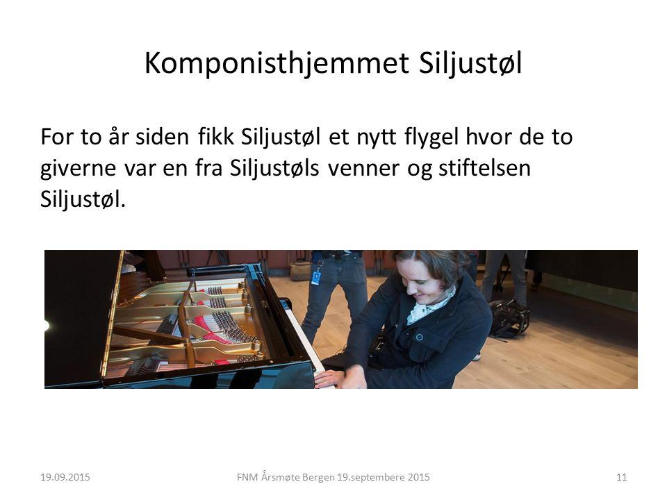 Komponisthjemmet Siljustøl For to år siden fikk Siljustøl et nytt flygel hvor de to giverne var en fra Siljustøls venner og stiftelsen Siljustøl.