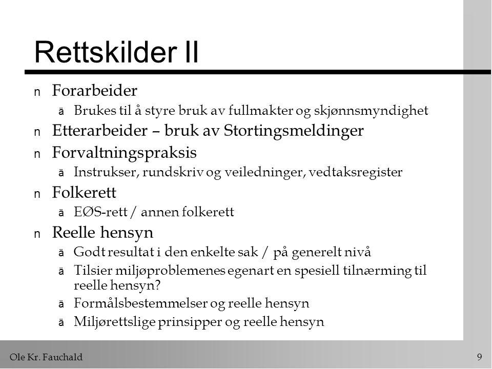 Ole Kr.Fauchald 20 Bærekraftig utvikling n Mål, prinsipp eller begge deler.