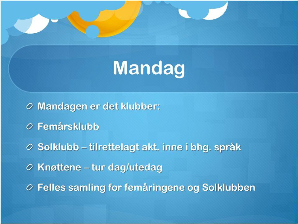 Mandag Mandagen er det klubber: Femårsklubb Solklubb – tilrettelagt akt.
